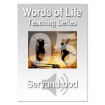 Words of Life - Session 05 - Servanthood